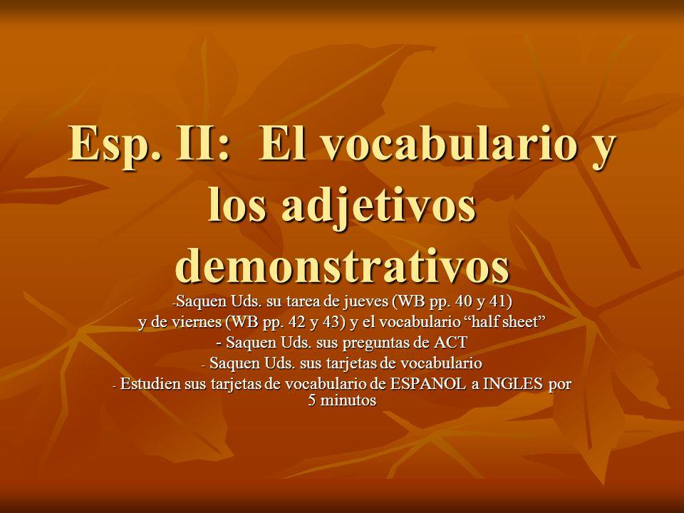 Esp. II: El vocabulario y los adjetivos demonstrativos