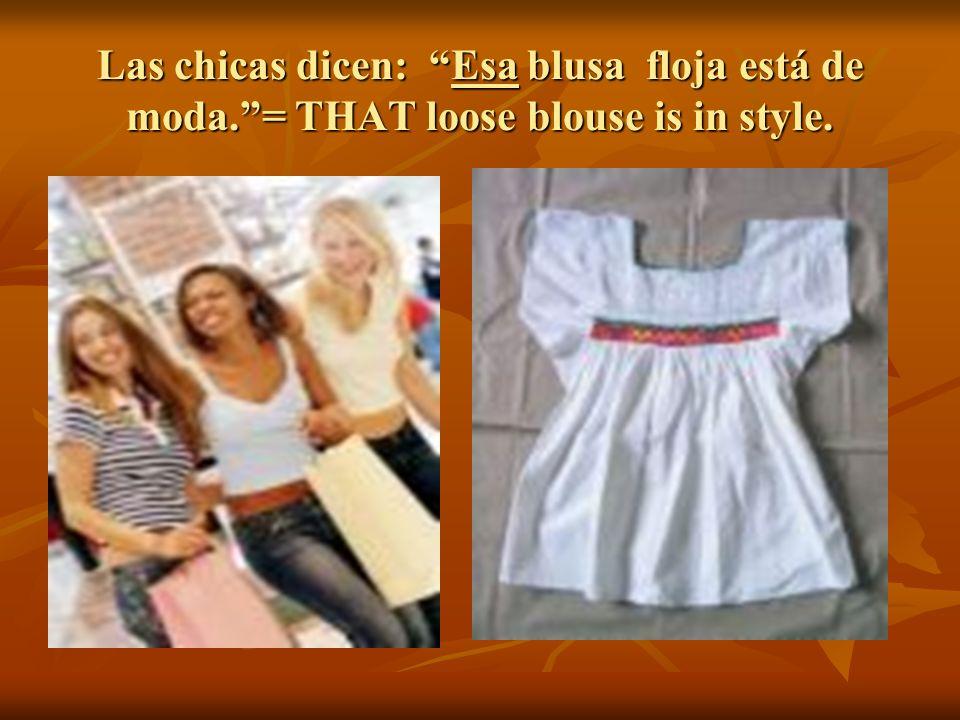 Las chicas dicen: Esa blusa floja está de moda
