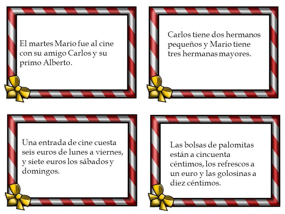 Carlos tiene dos hermanos pequeños y Mario tiene tres hermanas mayores.