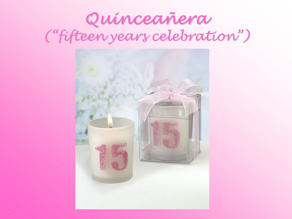 Quinceañera ( fifteen years celebration )