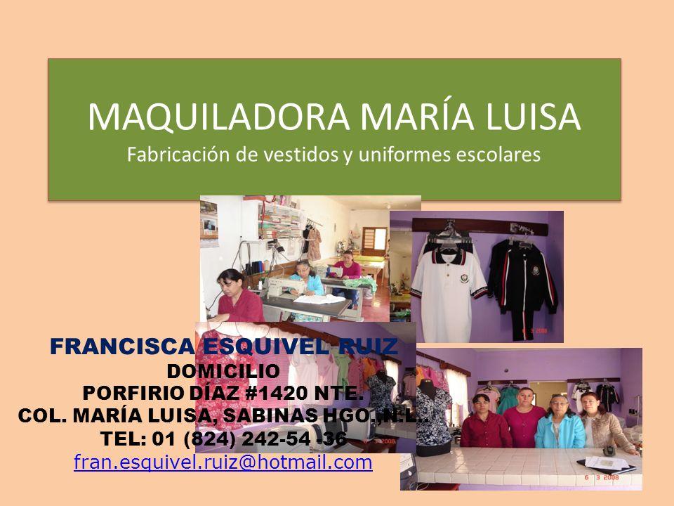 MAQUILADORA MARÍA LUISA Fabricación de vestidos y uniformes escolares