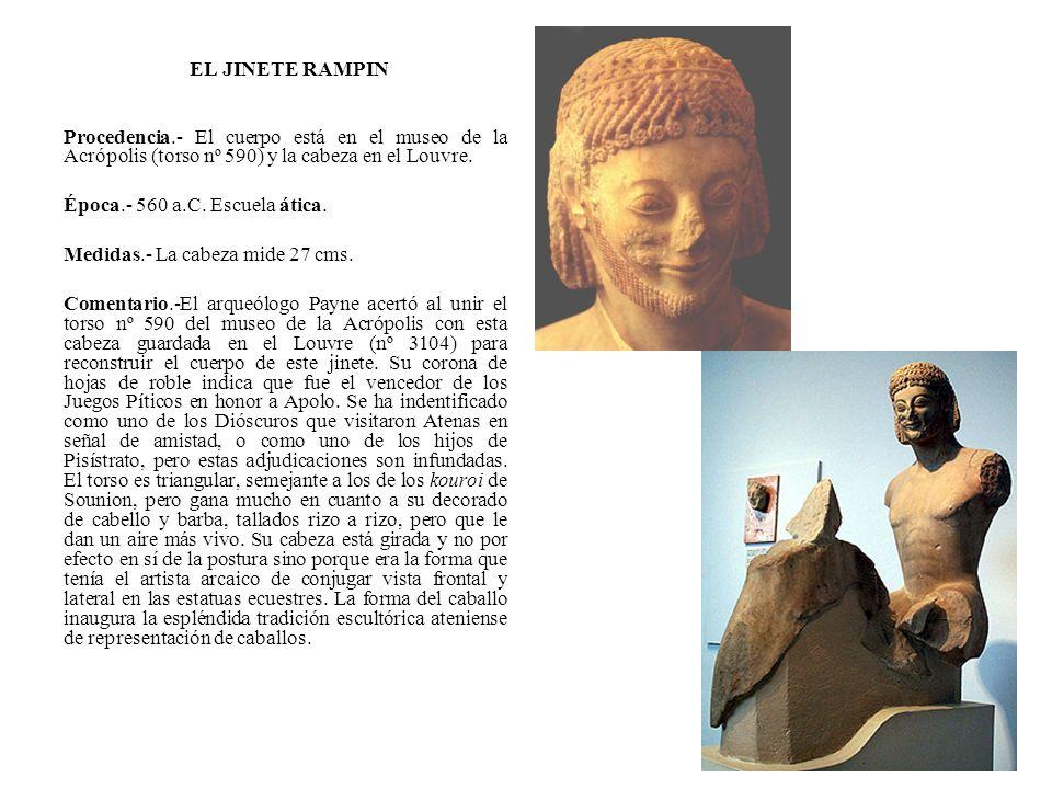 EL JINETE RAMPIN Procedencia.- El cuerpo está en el museo de la Acrópolis (torso nº 590) y la cabeza en el Louvre.