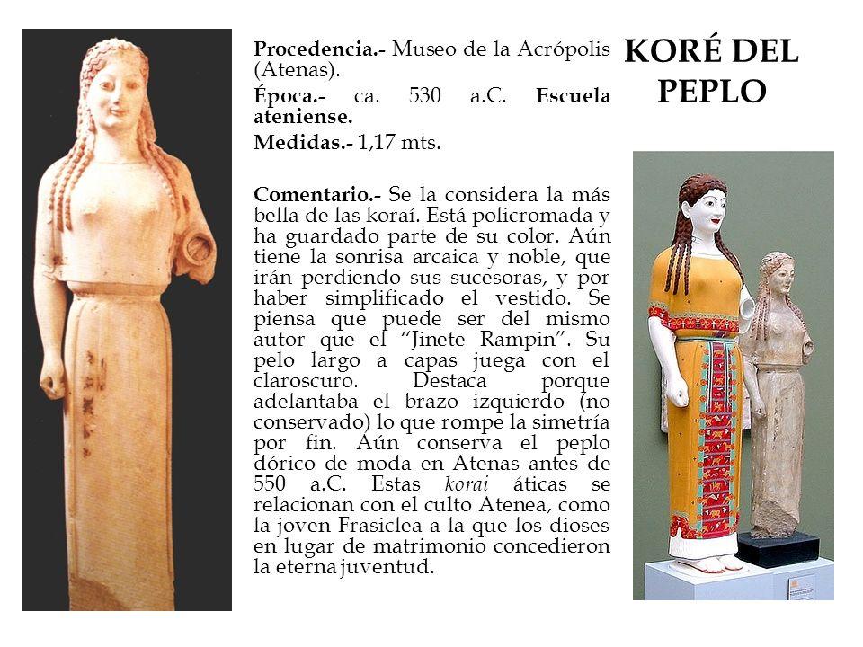 KORÉ DEL PEPLO Procedencia.- Museo de la Acrópolis (Atenas).