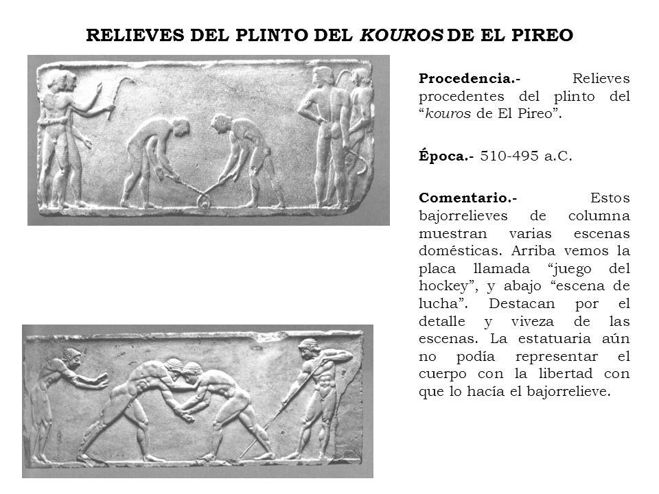 RELIEVES DEL PLINTO DEL KOUROS DE EL PIREO