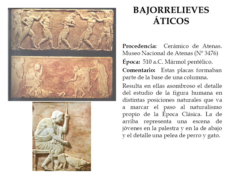 BAJORRELIEVES ÁTICOS Procedencia: Cerámico de Atenas. Museo Nacional de Atenas (Nº 3476) Época: 510 a.C. Mármol pentélico.