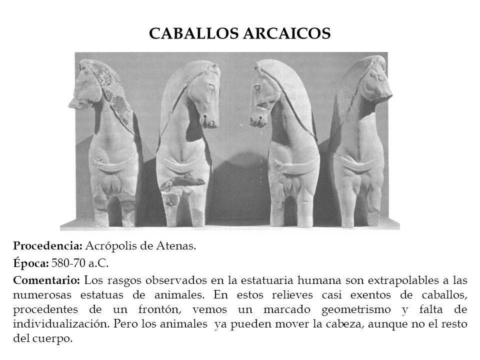 CABALLOS ARCAICOS Procedencia: Acrópolis de Atenas. Época: 580-70 a.C.