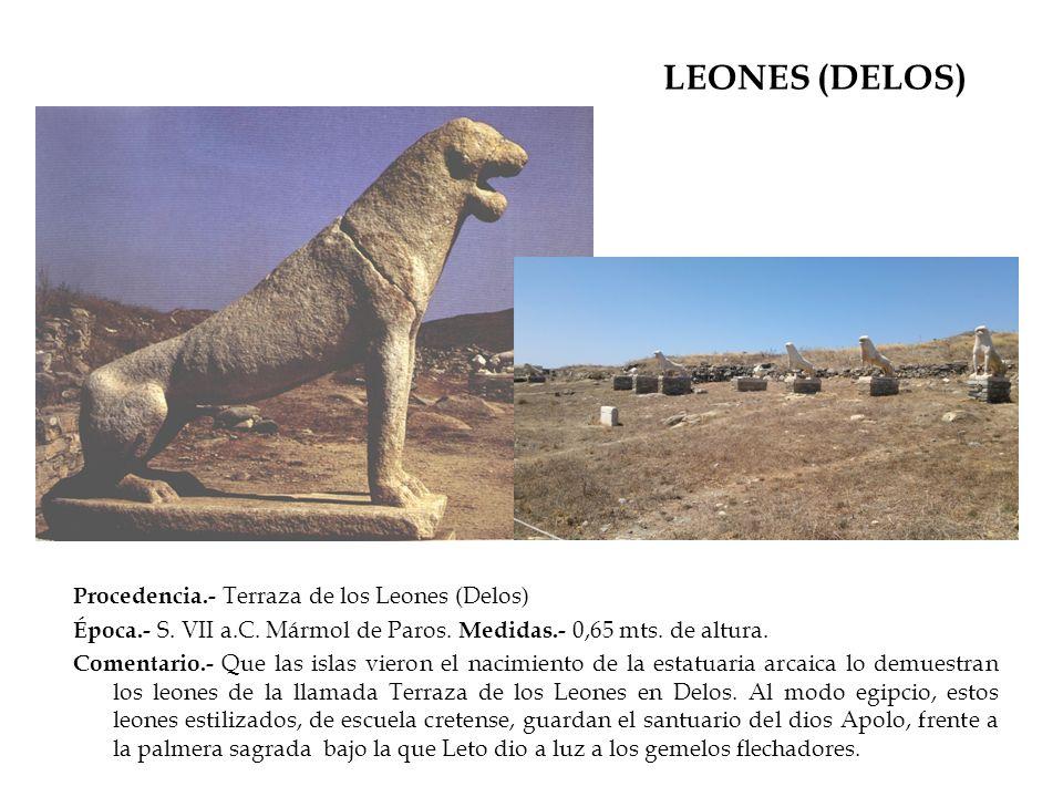 LEONES (DELOS) Procedencia.- Terraza de los Leones (Delos)