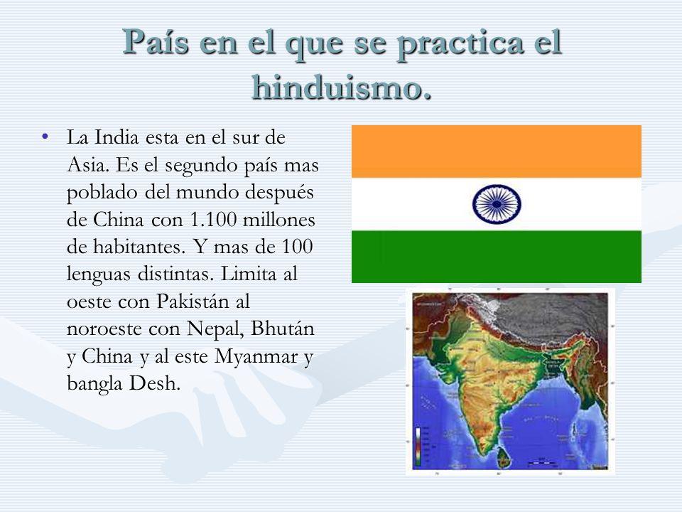 País en el que se practica el hinduismo.
