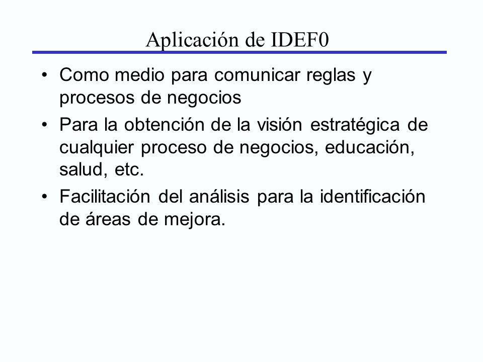 Aplicación de IDEF0Como medio para comunicar reglas y procesos de negocios.