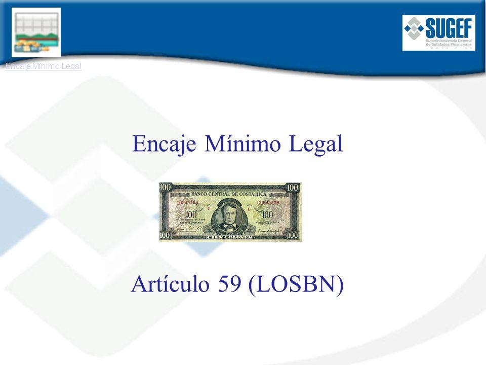 Encaje Mínimo Legal y Artículo 59 (LOSBN)