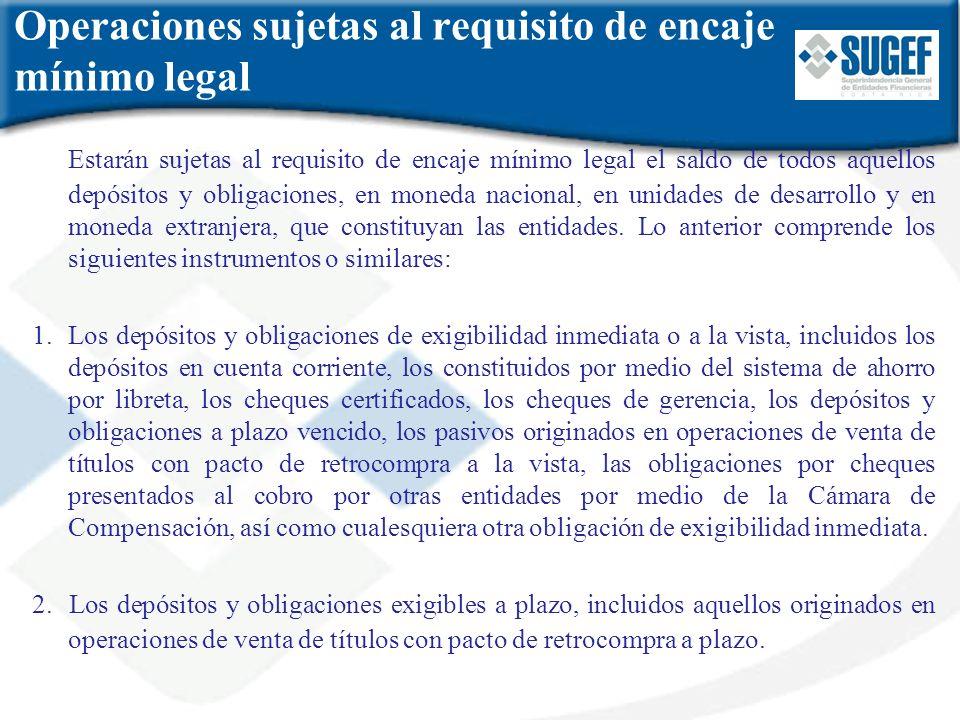 Operaciones sujetas al requisito de encaje mínimo legal