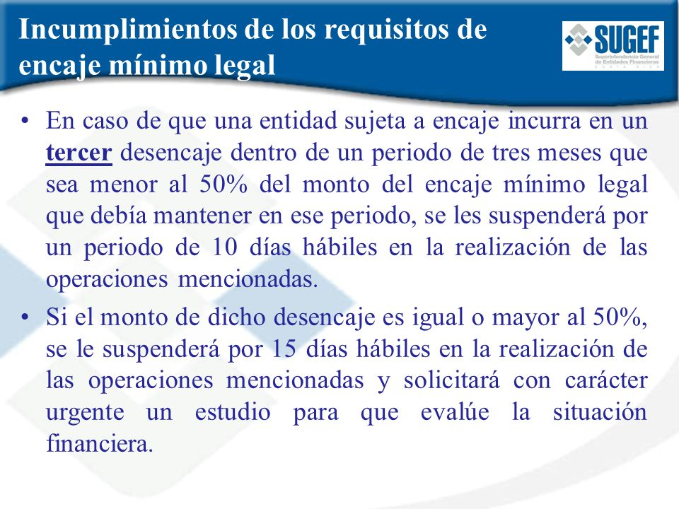 Incumplimientos de los requisitos de encaje mínimo legal
