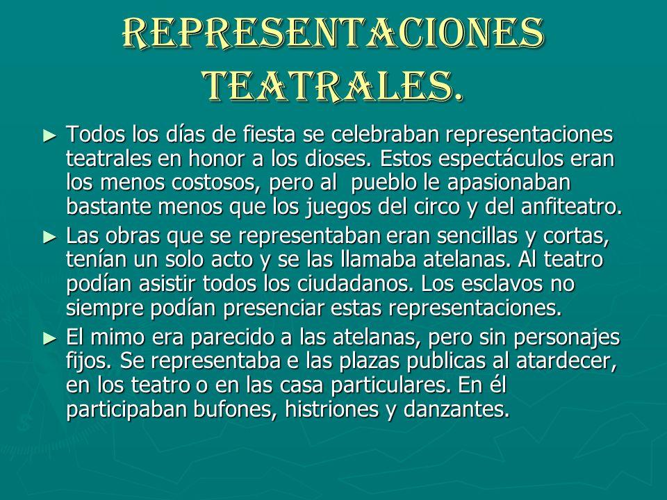 Representaciones teatrales.