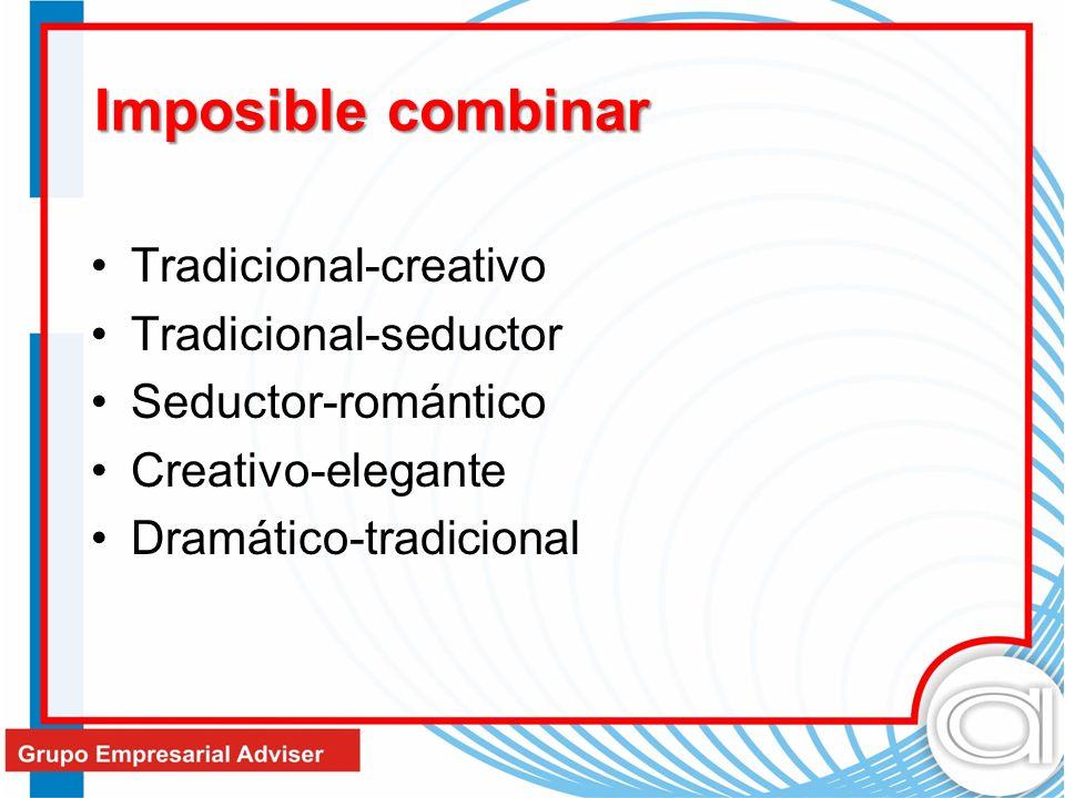 Imposible combinar Tradicional-creativo Tradicional-seductor