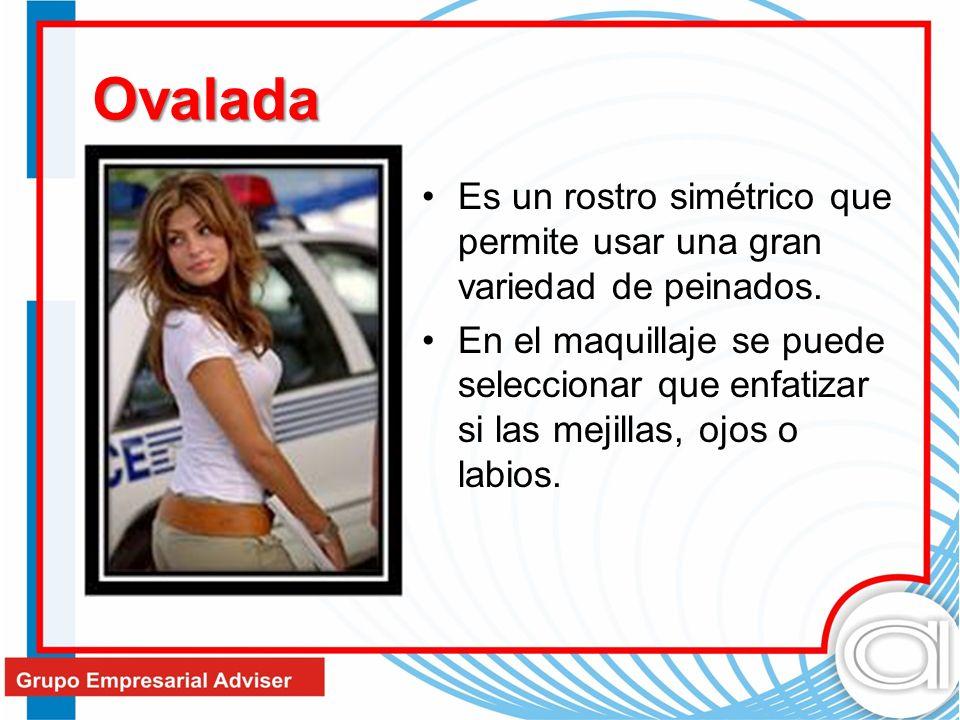 Ovalada Es un rostro simétrico que permite usar una gran variedad de peinados.