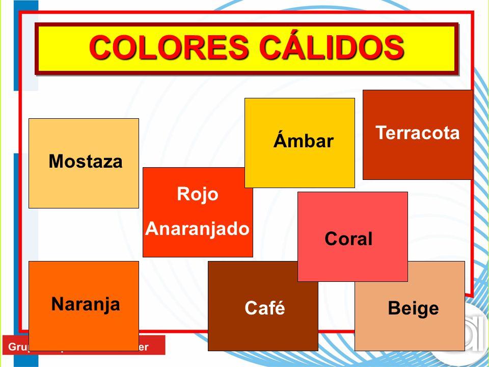 COLORES CÁLIDOS Terracota Ámbar Mostaza Rojo Anaranjado Coral Naranja