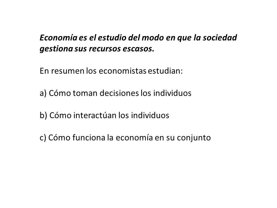 Economía es el estudio del modo en que la sociedad