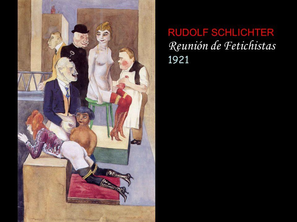 RUDOLF SCHLICHTER Reunión de Fetichistas 1921