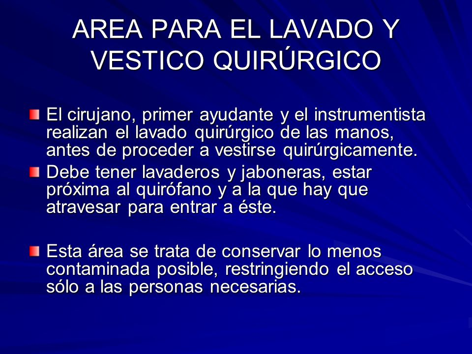 AREA PARA EL LAVADO Y VESTICO QUIRÚRGICO