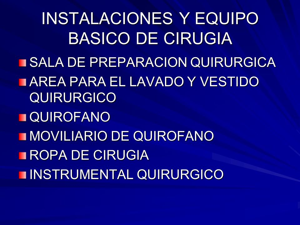 INSTALACIONES Y EQUIPO BASICO DE CIRUGIA