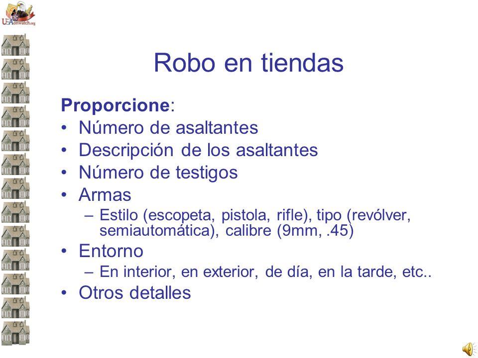 Robo en tiendas Proporcione: Número de asaltantes