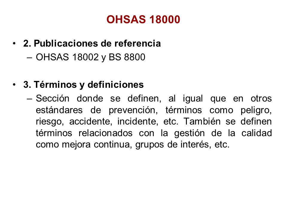 OHSAS 18000 2. Publicaciones de referencia OHSAS 18002 y BS 8800