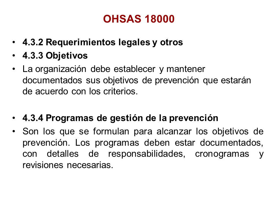 OHSAS 18000 4.3.2 Requerimientos legales y otros 4.3.3 Objetivos