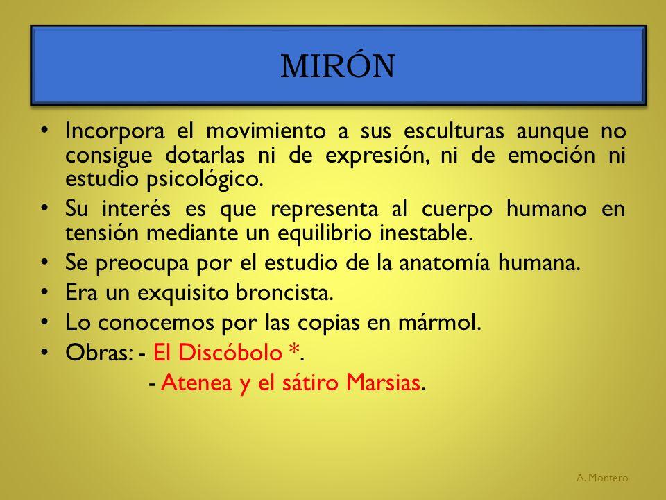 MIRÓN Incorpora el movimiento a sus esculturas aunque no consigue dotarlas ni de expresión, ni de emoción ni estudio psicológico.