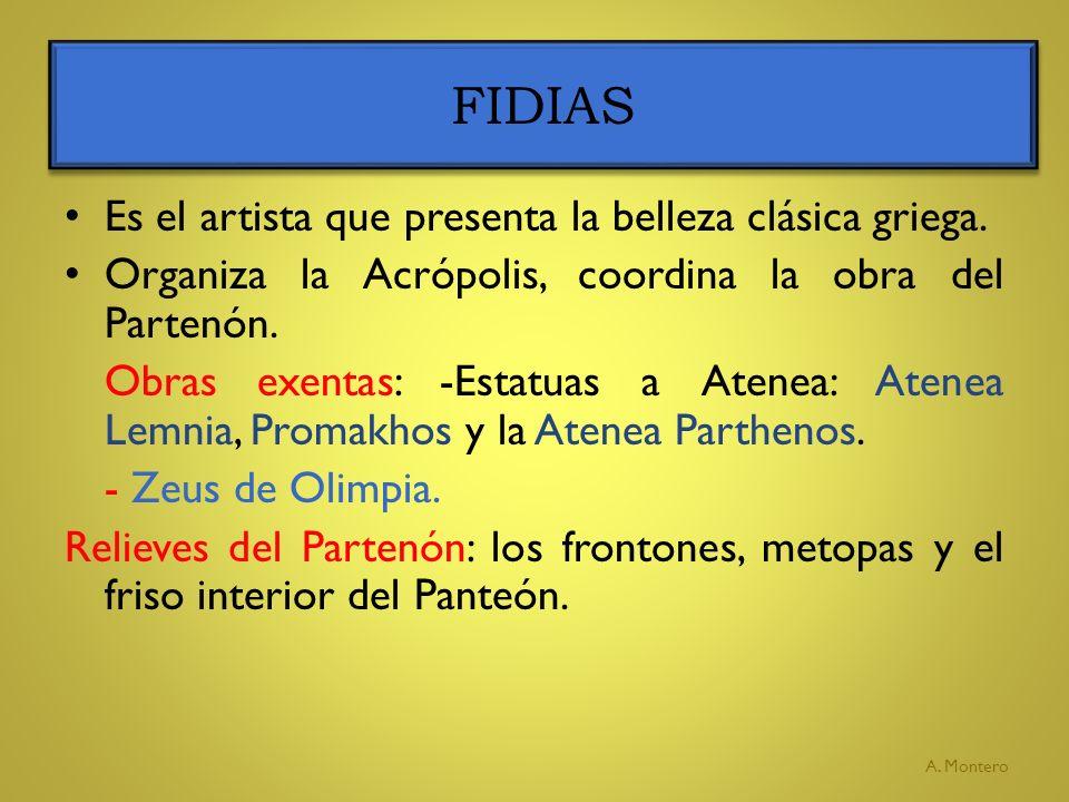 FIDIAS Es el artista que presenta la belleza clásica griega.