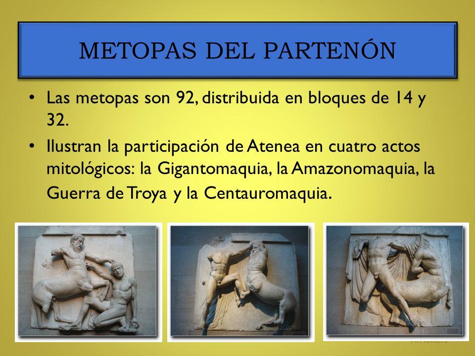METOPAS DEL PARTENÓN Las metopas son 92, distribuida en bloques de 14 y 32.