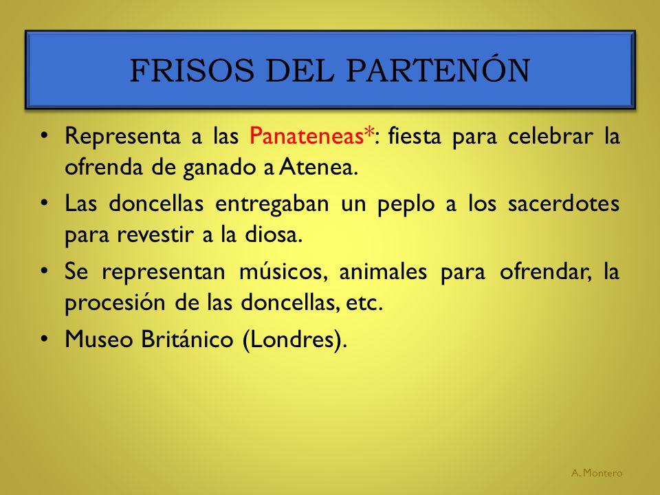 FRISOS DEL PARTENÓN Representa a las Panateneas*: fiesta para celebrar la ofrenda de ganado a Atenea.