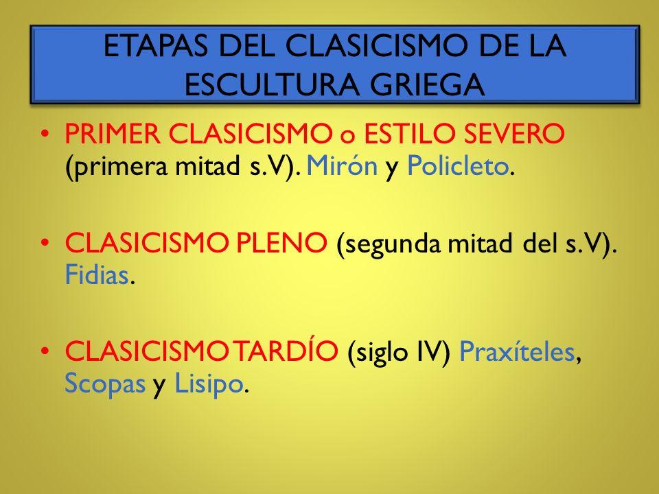 ETAPAS DEL CLASICISMO DE LA ESCULTURA GRIEGA