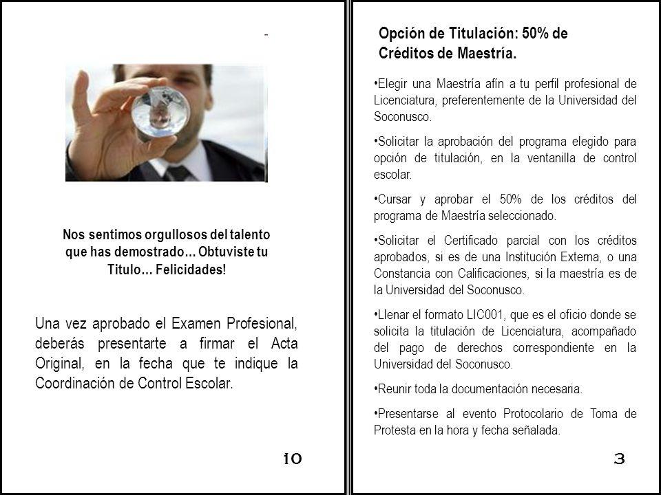 Opción de Titulación: 50% de Créditos de Maestría.