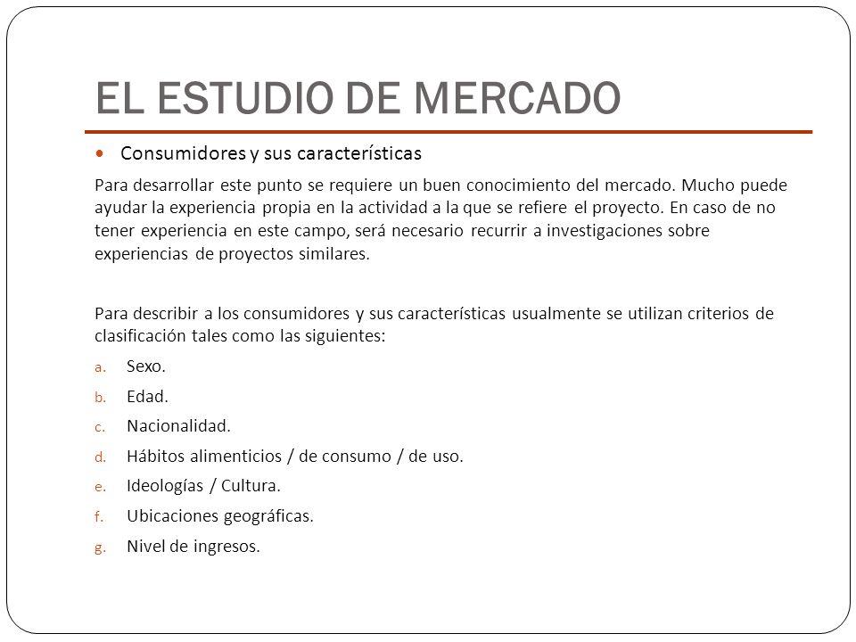 EL ESTUDIO DE MERCADO Consumidores y sus características