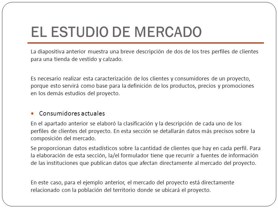 EL ESTUDIO DE MERCADO Consumidores actuales