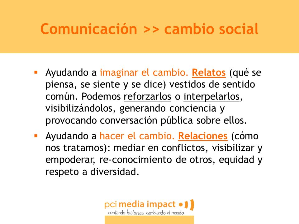 Comunicación >> cambio social