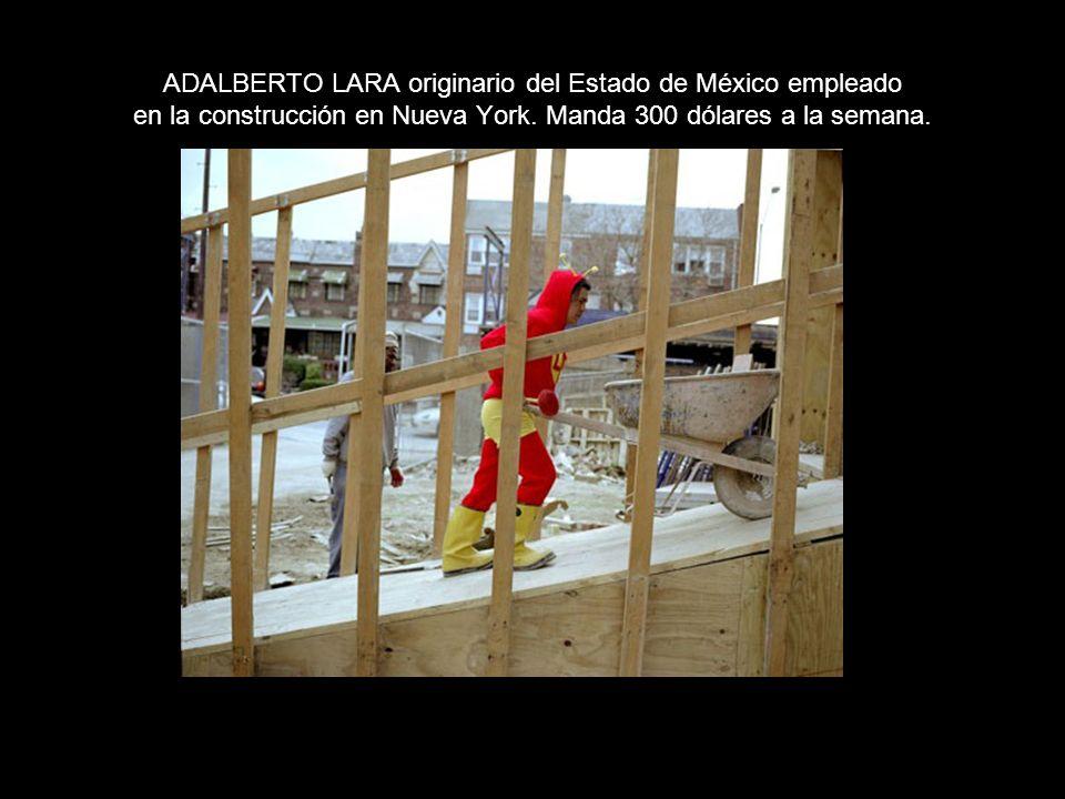 ADALBERTO LARA originario del Estado de México empleado en la construcción en Nueva York.