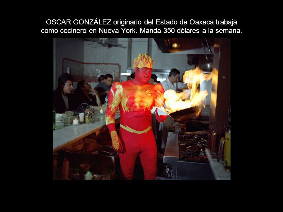 OSCAR GONZÁLEZ originario del Estado de Oaxaca trabaja como cocinero en Nueva York.