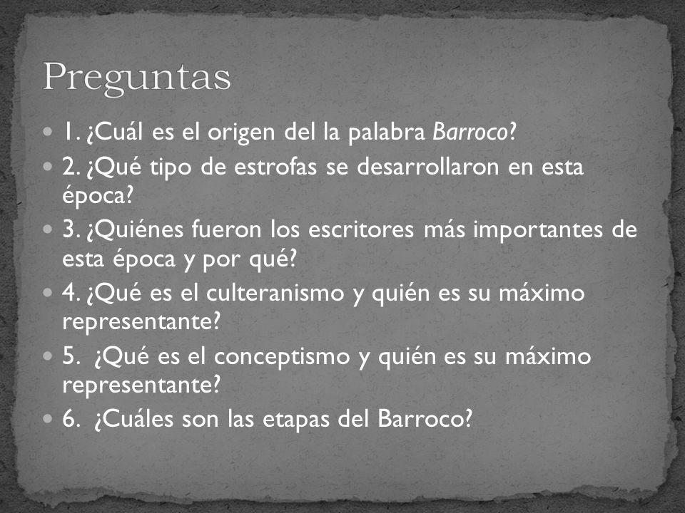 Preguntas 1. ¿Cuál es el origen del la palabra Barroco