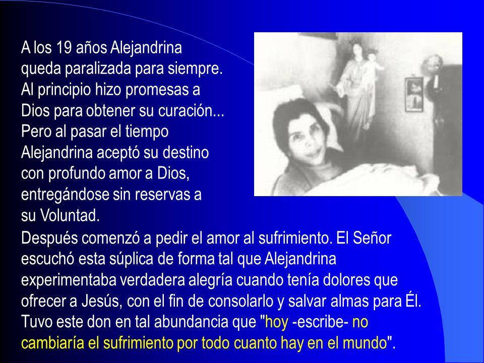A los 19 años Alejandrina queda paralizada para siempre. Al principio hizo promesas a. Dios para obtener su curación...