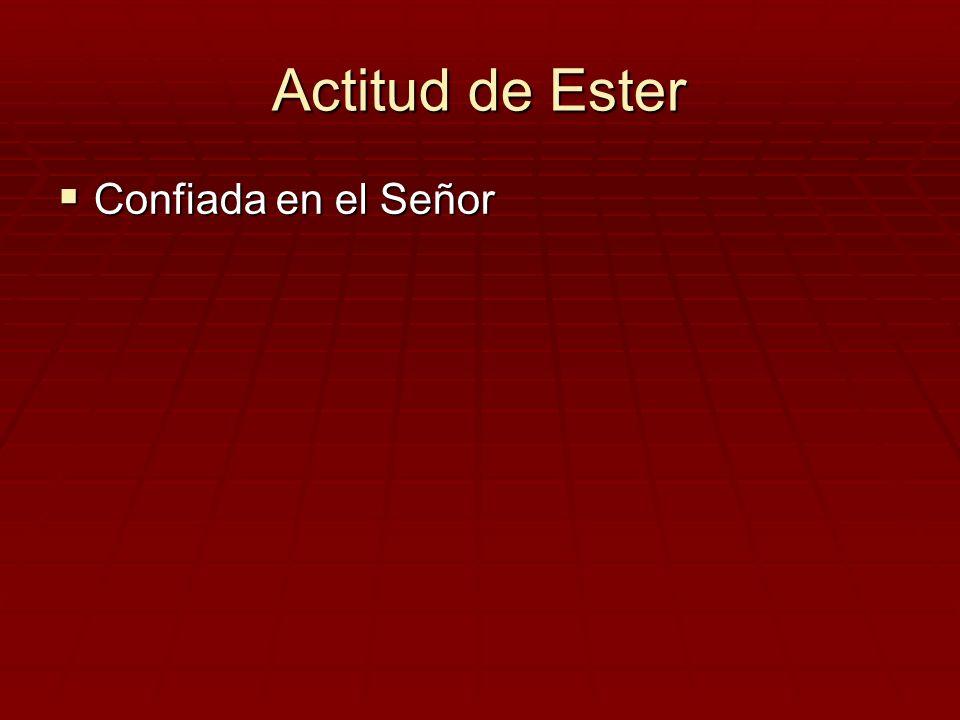 Actitud de Ester Confiada en el Señor