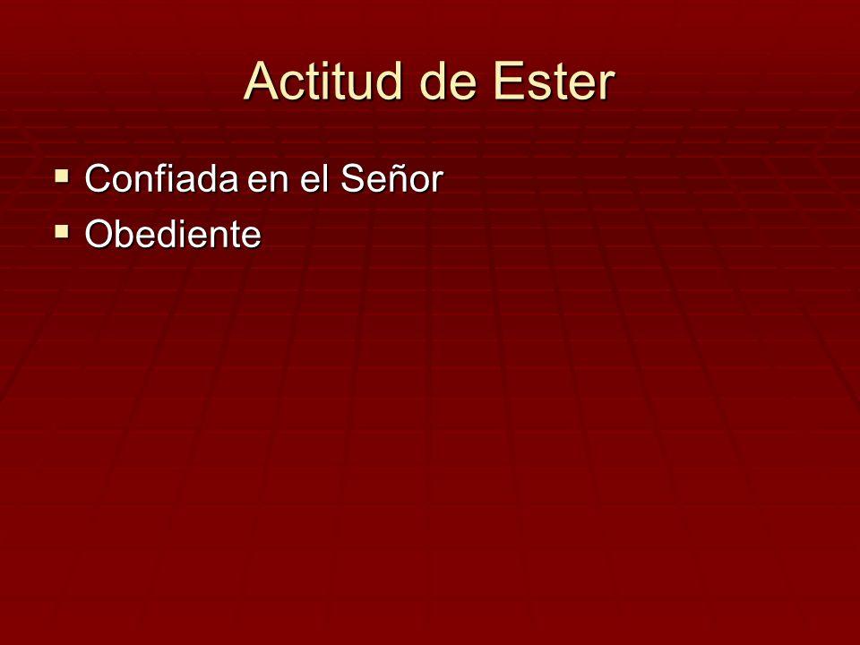Actitud de Ester Confiada en el Señor Obediente