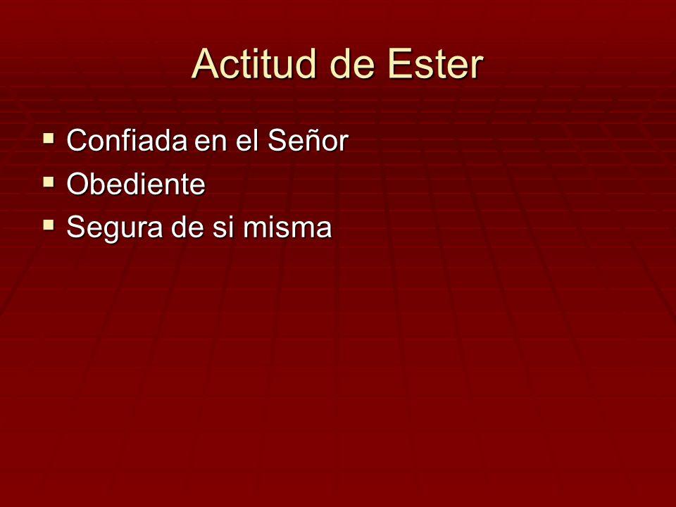 Actitud de Ester Confiada en el Señor Obediente Segura de si misma