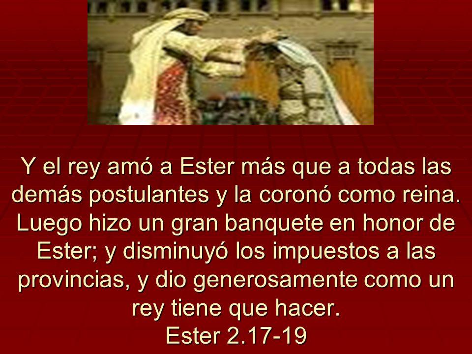 Y el rey amó a Ester más que a todas las demás postulantes y la coronó como reina.