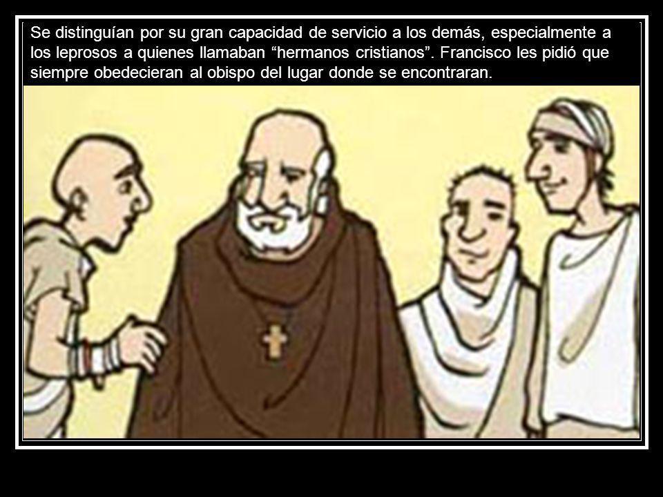 Se distinguían por su gran capacidad de servicio a los demás, especialmente a los leprosos a quienes llamaban hermanos cristianos .