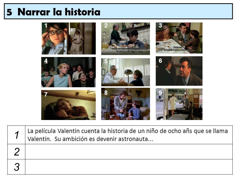 5 Narrar la historia 1. 2. 3. 4. 5. 6. 8. 9. 7.