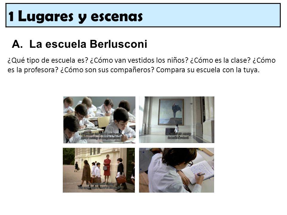 1 Lugares y escenas A. La escuela Berlusconi