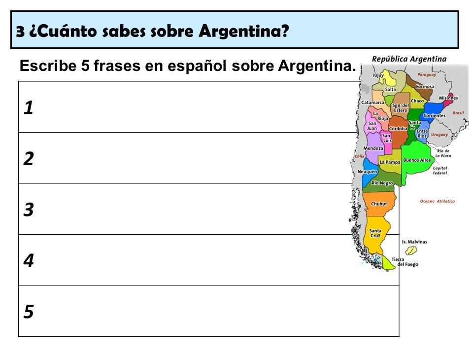 1 2 3 4 5 3 ¿Cuánto sabes sobre Argentina