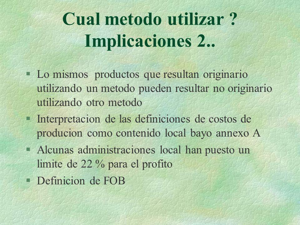 Cual metodo utilizar Implicaciones 2..