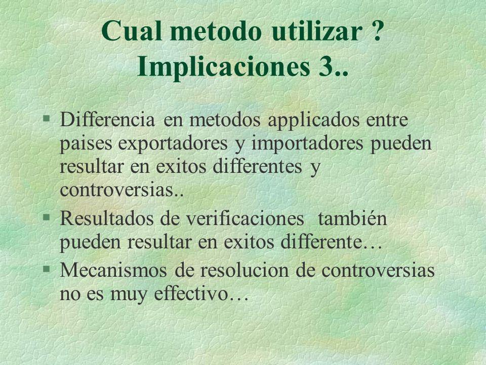 Cual metodo utilizar Implicaciones 3..